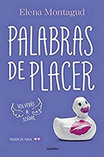 Palabras de placer / Words of Pleasure: Volveras a soñar (Trilogia del placer 2) (Trilogía Del ...