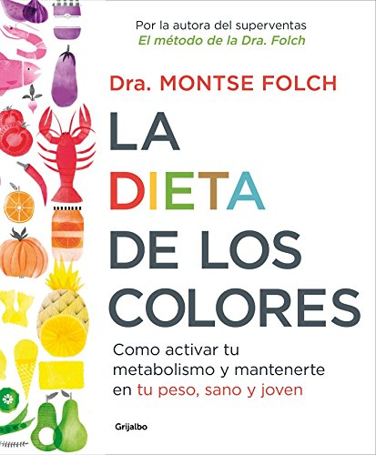 9788425353888: La dieta de los colores/The Color Diet: How to Activate Your Metabolism and Stay Slim, Healthy, and Young: Cómo activar tu metabolismo y mantenerte en tu peso, sano y joven (Spanish Edition)