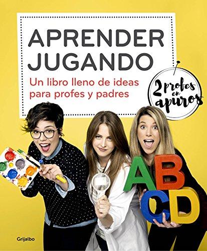 9788425354823: Aprender jugando: Un libro lleno de ideas para profes y padres (Divulgación)