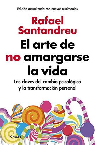 El arte de no amargarse la vida: Rafael Santandreu