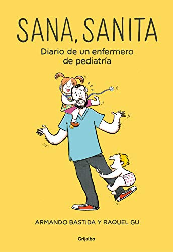 9788425356537: Sana, sanita: Diario de un enfermero de pediatría (Ficción)