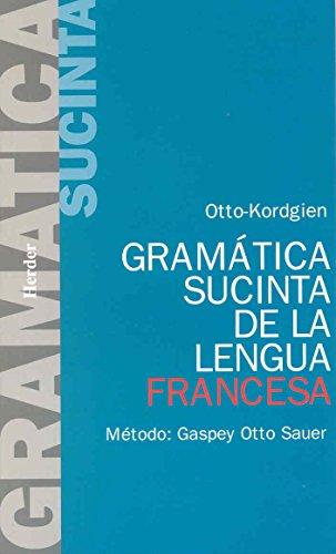 Gramática sucinta lengua Francesa. Método Gaspey Otto Sauer.: OTTO, E. / KORDGIEN, G.