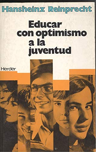 Educar Con Optimismo A La Juventud,: Reinprecht Hanshein