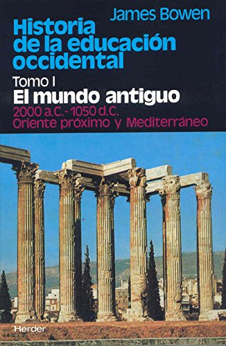 Historia de la educacion occidental, Vol. 1 (Spanish Edition) (9788425410222) by James Bowen