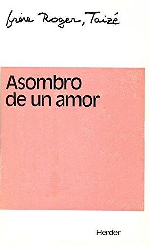Asombro De Un Amor: Hermano Roger, De Taize