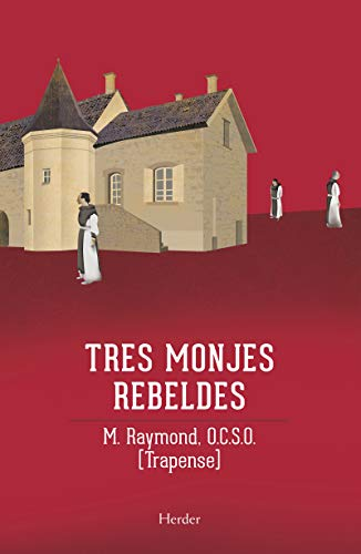 9788425412622: Tres monjes rebeldes (Spanish Edition)