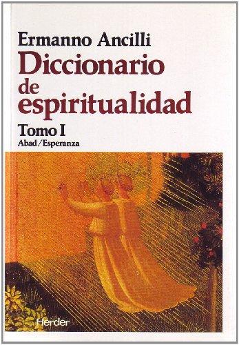 9788425412646: Diccionario de espiritualidad: Tomo I Abad/Esperanza: 1