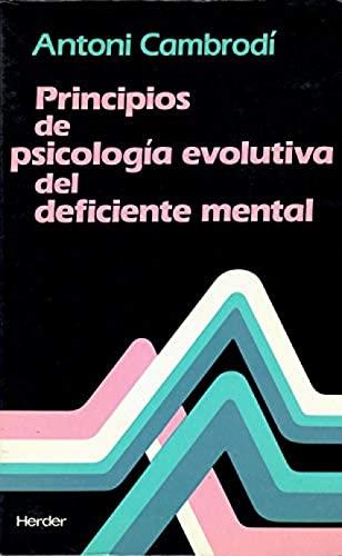 9788425413476: Principios De Psicologia Evolutiva Del Deficiente Mental