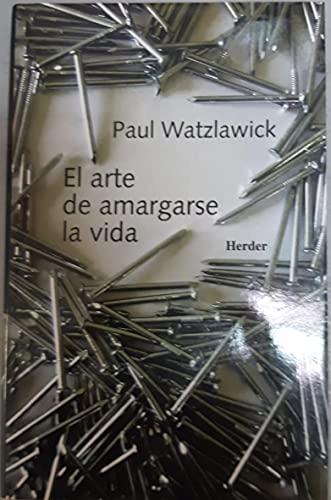 9788425414299: El Arte de Amargarse La Vida (Spanish Edition)