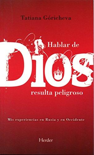 9788425415432: HABLAR DE DIOS RESULTA PELIGROSO: MIS EX