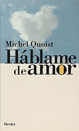 Hablame de amor (Spanish Edition) (9788425415609) by Michel Quoist