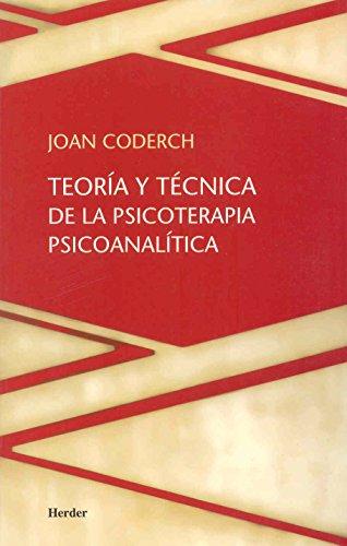 Teoria y tecnica de la psicoterapia psicoanalitica: Joan Coderch