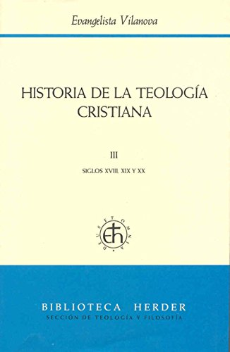 9788425417573: Historia de la teología cristiana: III Siglos XVIII, XIX y XX: 3 (Biblioteca Herder)