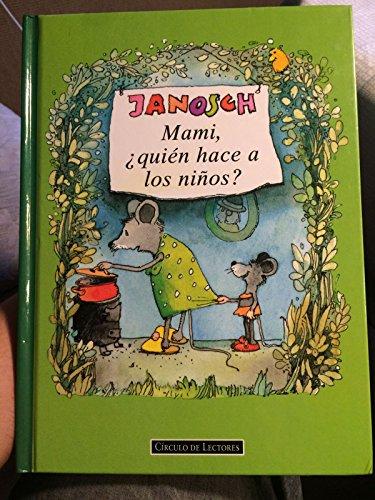 9788425418471: Mami, Quien Hace a Los Nios? (Spanish Edition)