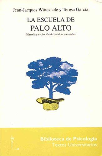 LA ESCUELA DE PALO ALTO: HISTORIA Y EVOLUCIÓN DE LAS IDEAS ESENCIALES: WITTEZAELE, Jean Jacques - ...