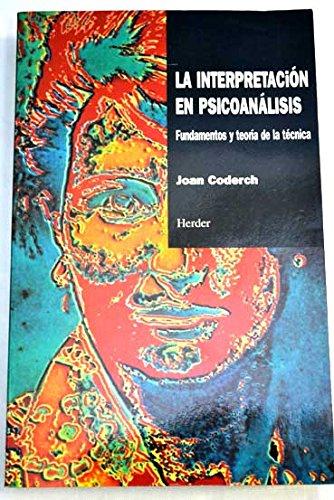 9788425418822: La interpretacion en psicoanalisis: fundamentos y teoria de