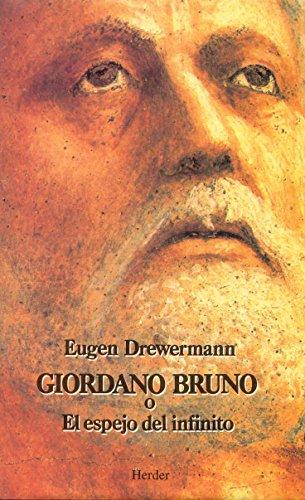 GIORDANO BRUNO O EL ESPEJO DEL INFINITO: DREWERMANN, Eugen