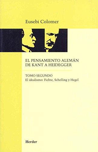 9788425419027: El pensamiento alemán de Kant a Heidegger tomo II: El idealismo: Fichte, Schelling y Hegel: 2