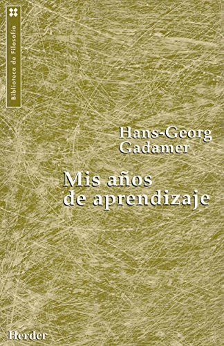 MIS Aos de Aprendizaje (Spanish Edition) (8425419778) by Hans-Georg Gadamer
