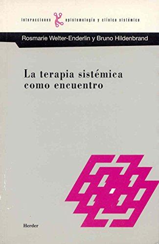La Terapia Sistematica Como Encuentro (Spanish Edition): Bruno Hildenbrand