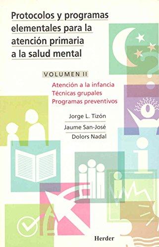 9788425420306: Protocolos y programas elementales para la atención primaria a la salud mental: Atención a la infancia, técnica grupales programas preventivos: 2 - 9788425420306