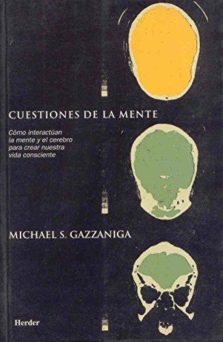 9788425420368: Cuestiones de la mente. Cómo interactúan la mente y el cerebro para crear nuestr