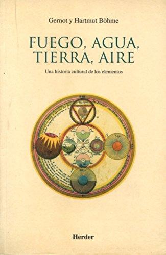 9788425420504: Fuego, agua, tierra, aire: Una historia cultural de los elementos