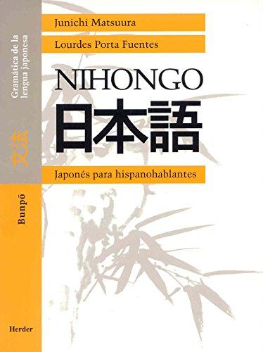 NIHONGO; GRAMÁTICA DE LA LENGUA JAPONESA: MATSUURA, JUNICHI;PORTA FUENTES,
