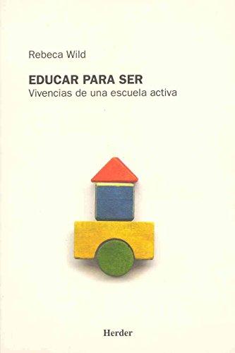 9788425420597: Educar para ser : vivencias de una escuela activa