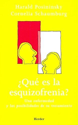 Qué Es la Esquizofrenia? : Una Enfermedad: Posininsky, Harald; Schaumburg,