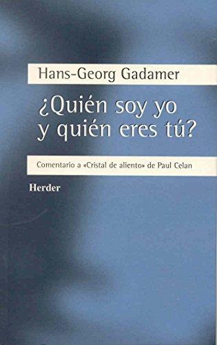 Quién soy yo y quién eres tú?: Hans Georg Gadamer