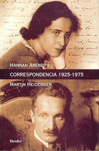 Correspondencia 1925 - 1975 - Arendt- Heidegger: Arendt, Hannah; Heidegger,