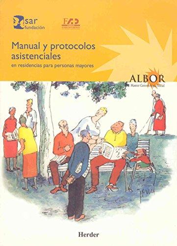 Manual y protocolos asistenciales en residencias para personas mayores: Fundació Avedis Donabedian;...