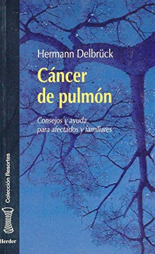 Cancer De Pulmon (Consejos Y Ayudaspara Afectados Y Familiares): Hermann Delbruck: