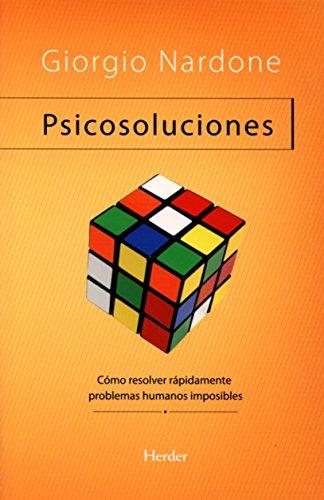 9788425421815: Psicosoluciones. Cómo resolver rápidamente problemas humanos imposibles (Problem Solving)
