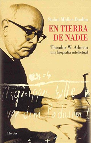 9788425423079: En tierra de nadie. theodor w. Adorno una biogafia intelectual