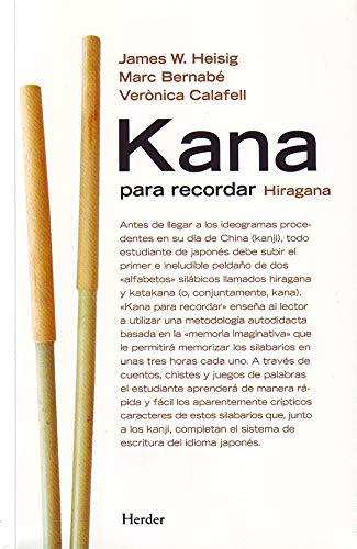 KANA PARA RECORDAR: Hiragana. Katana (Barcelona, 2003): James W. Heisig/ Marc Bernabé/ Verónica ...