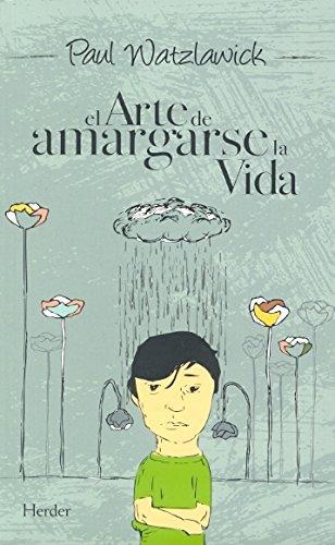 9788425423307: El arte de amargarse la vida (Spanish Edition)
