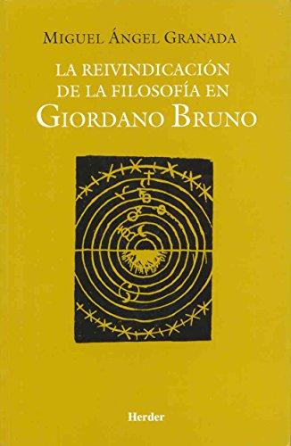 La reivindicación de la filosofía en Giordano Bruno - Miguel Ángel Granada