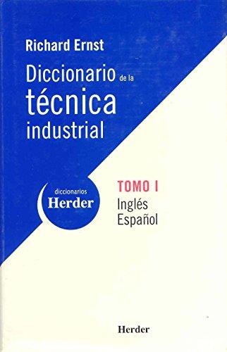 Diccionario de la tecnica industrial, Vol. 1.Ingles-Espanol: Richard, Ernst