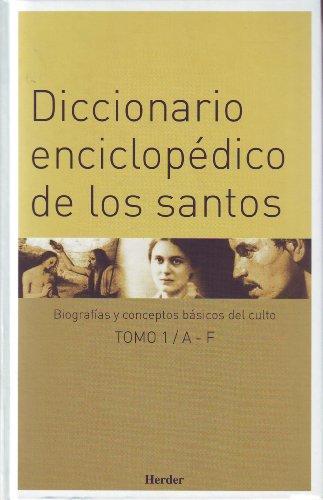 9788425424755: Diccionario enciclopédico de los santos. Tomo I: AF: Biografías y conceptos básicos del culto: 1 (Enciclopedia de Teología e Iglesia)