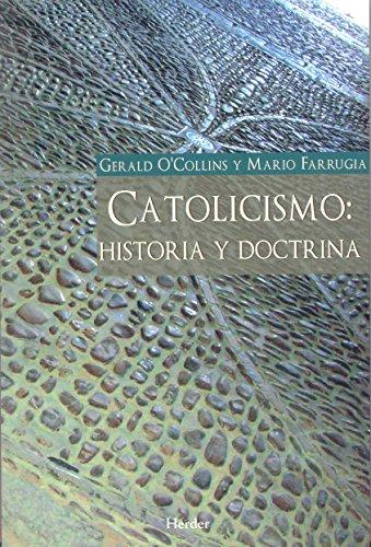 Catolicismo: Historia y doctrina - Gerald O'Collins; Mario Farrugia