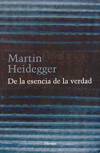 De la esencia de la verdad : sobre la parábola de la caverna y el Teeteto de Platón (Paperback) - Martin Heidegger