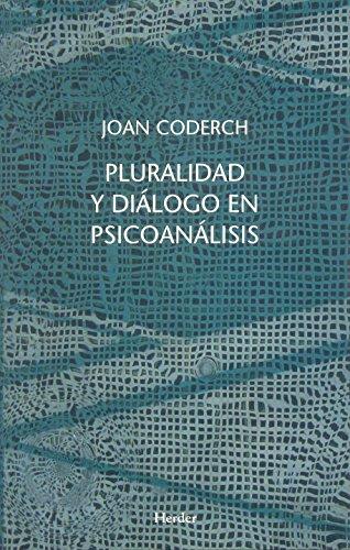 Pluralidad y dialogo en psicoanalisis (Spanish Edition): Coderch, Joan