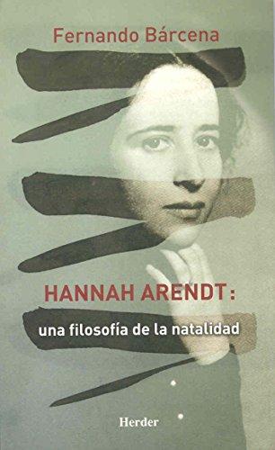 9788425424946: Hannah Arendt: Una Filosofía de la Natalidad (Spanish Edition)