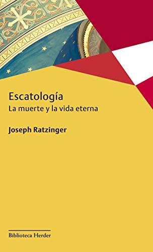 9788425425196: Escatología: La muerte y la vida eterna (Biblioteca Herder)