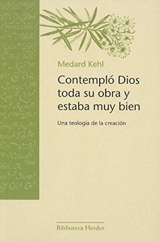 9788425425226: Contempló Dios toda su obra y estaba muy bien. Una teología de la creación (Biblioteca Herder)