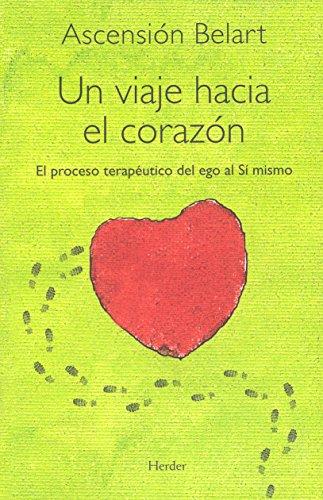 9788425425288: Viaje Hacia El Corazon, Un