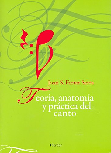 9788425426032: TEORIA, ANATOMIA Y PRACTICA DEL CANTO