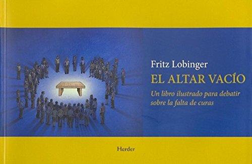 9788425426742: El Altar Vacío. Un Libro Ilustrado Para Debatir Sobre La Falta De Curas